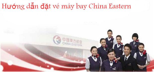 Hướng dẫn muavé máy bay giá rẻ China Eastern Airlines